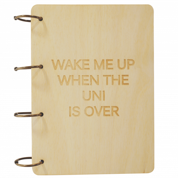 Wake me up when the uni is over - Notizbuch Holz